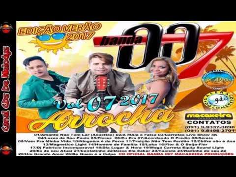 ✔ CD BANDA 007 ARROCHA 2017 VOL 07  ICURURUPU