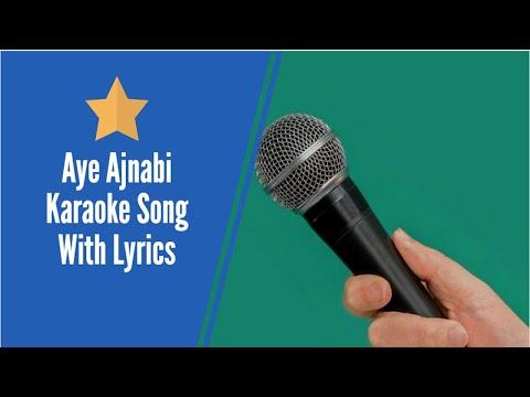aye ajnabi tu bhi kabhi  karaoke with lyrics- karafun