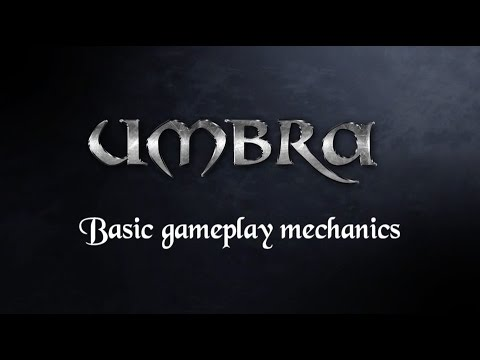 Basic Gameplay Mechanics Official Trailer - Umbra