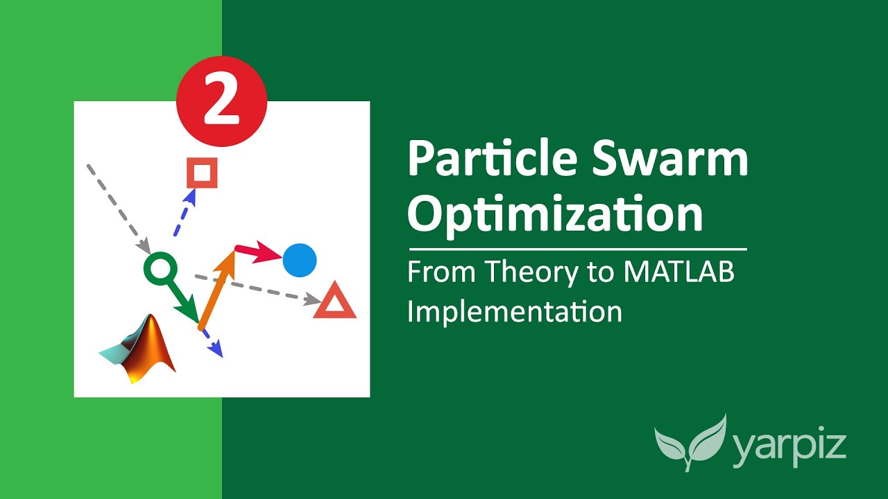 Particle Swarm Optimization in MATLAB - Yarpiz Video Tutorial - Part 2/3