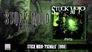 STUCK MOJO - Animal (Album Track)