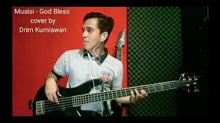 Musisi - God Bless (bass cover) by Drim Kurniawan
