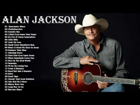 Alan Jackson Greatest Hits  Alan Jackson Best Songs