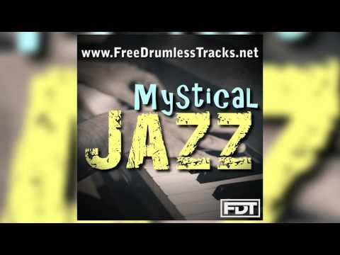 FDT Mystical Jazz- Drumless (www.FreeDrumlessTracks.net)