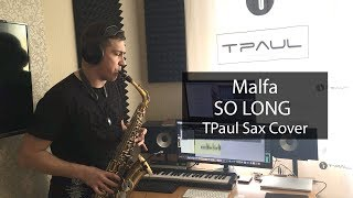 Download Malfa - So Long (Sax Cover) Mp3 and Videos