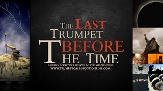 The Last Trumpet before The Time - TrumpetCallofGodOnline.com