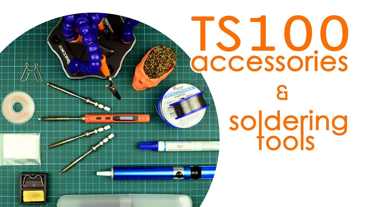 TS100 accessories and soldering tools (my favorites) - BEST FOR LESS