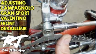 How To Adjust Campagnolo Gran Sport/valentino Front Derailleur