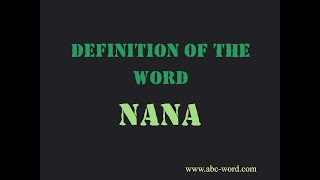 "Definition of the word ""Nana"""