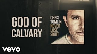 Chris Tomlin - God Of Calvary (Lyric Video)