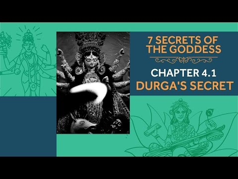 7 Secrets Of The Goddess: Chapter 4.1 - Durga's Secret