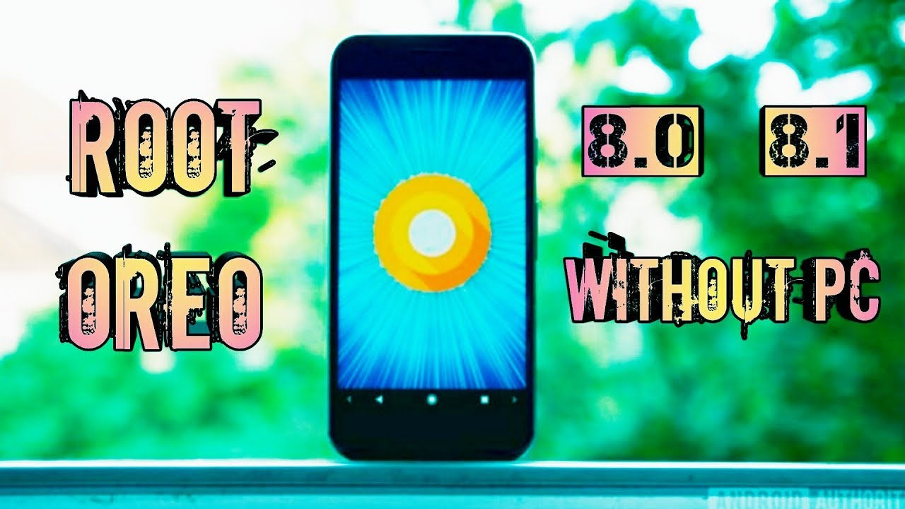 How To Root Android Oreo 8 0, 8 1 Without PC || TWRP Needed