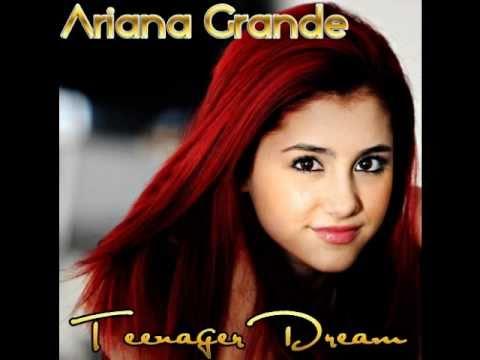 Teenage Dream-Ariana Grande