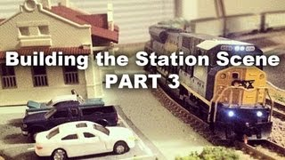 N Scale How To: Part 3 of Building the Station Scene