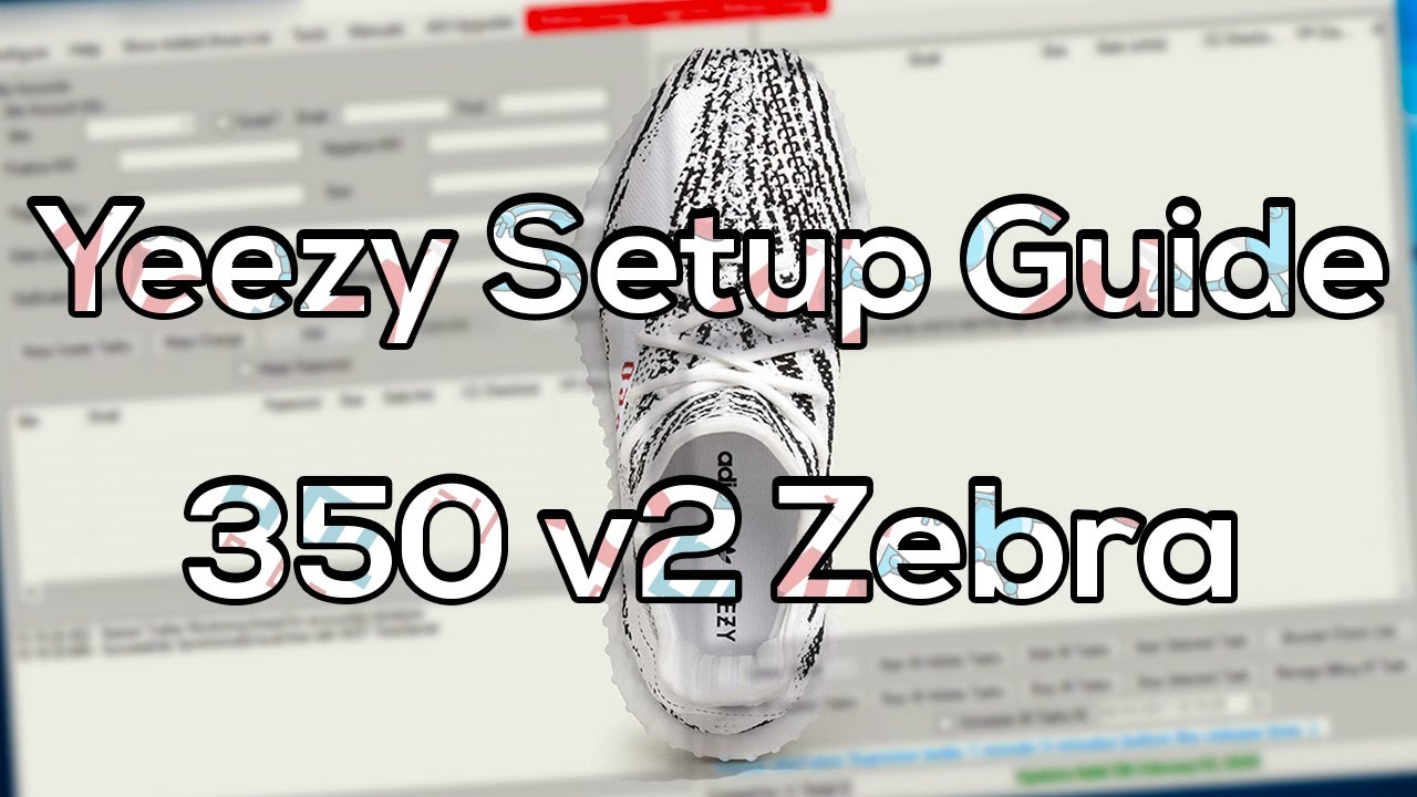 7270a530b OUTDATED  Yeezy Setup Guide - 350 Boost Zebra How to Cop on AIOBOT ...