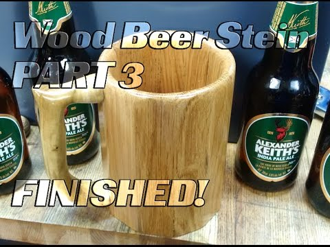 Wood beer Mug/Stein Part 3, FINISHED! handle and coating