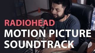 Radiohead - Motion Picture Soundtrack (Piano and Vocals Cover by Lucas Vallim)