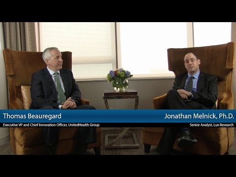 Lux Research Interviews Thomas Beauregard, EVP and Chief Innovation Officer, UnitedHealth Group