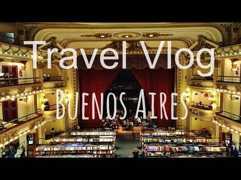 Travel Vlog | South America - Buenos Aires