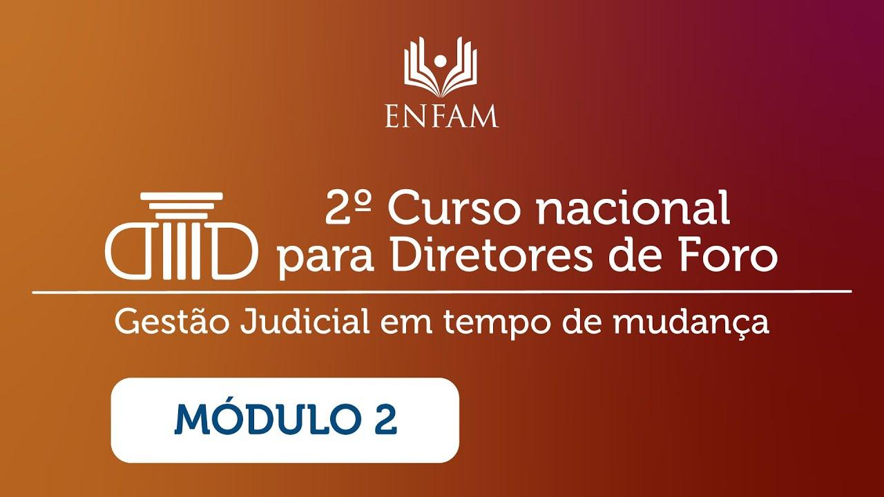 2º Curso nacional para Diretores de Foro - Módulo 2