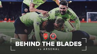 Behind The Blades | Arsenal vs Sheffield United