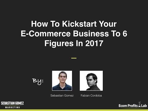 [Webinar] How To Kickstart Your E Commerce Business In 2017