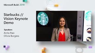 Starbucks Vision Keynote Demo // Microsoft Build 2019
