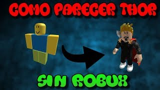 HOW TO LOOK THOR In ROBLOX and without ROBUX!!