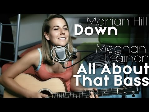 Down Marian Hill + All About That Bass Meghan Trainor MASHUP Ali Spagnola
