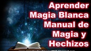 Aprender magia blanca, manual de magia y hechizos