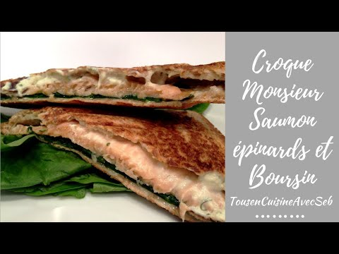 croque-monsieur-saumon-épinards-et-boursin-(tousencuisineavecseb)