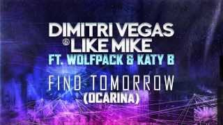 Dimitri Vegas & Like Mike ft Wolfpack & Katy B - Find Tomorrow ( Ocarina ) OFFICIAL RADIO VERSION