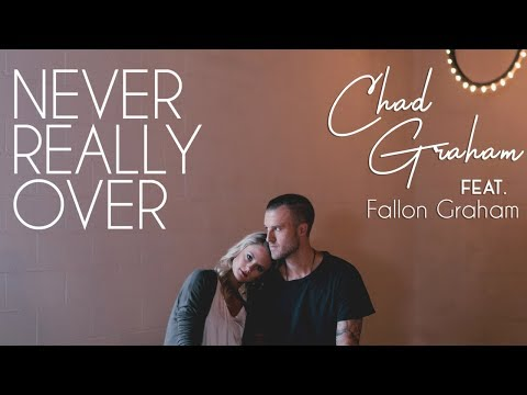 Never Really Over | Chad Graham Feat. Fallon