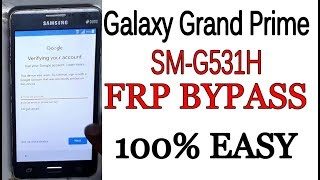 how to bypass frp grand prime sm-g531f 100% Easily