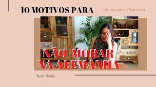 10 MOTIVOS PARA NÃO MORAR NA ALEMANHA!