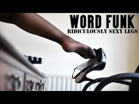 Word Funk #46: Ridiculously Sexy Legs