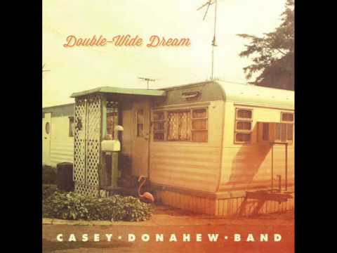 Casey Donahaw Band - Double Wide Dream