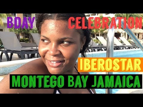 JAMAICA IBEROSTAR BEACH HOTEL/  BIRTHDAY CELEBRATION/VLOG #9 PART 1