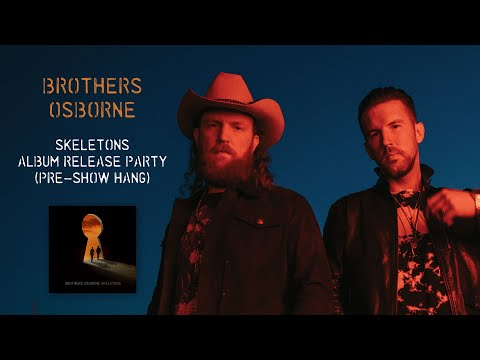 Brothers Osborne – Skeletons Album Release Party (Pre-Show Hang!)
