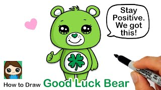 Stay Positive Cuties! How to Draw Good Luck Care Bear | Coronavirus Awareness Art
