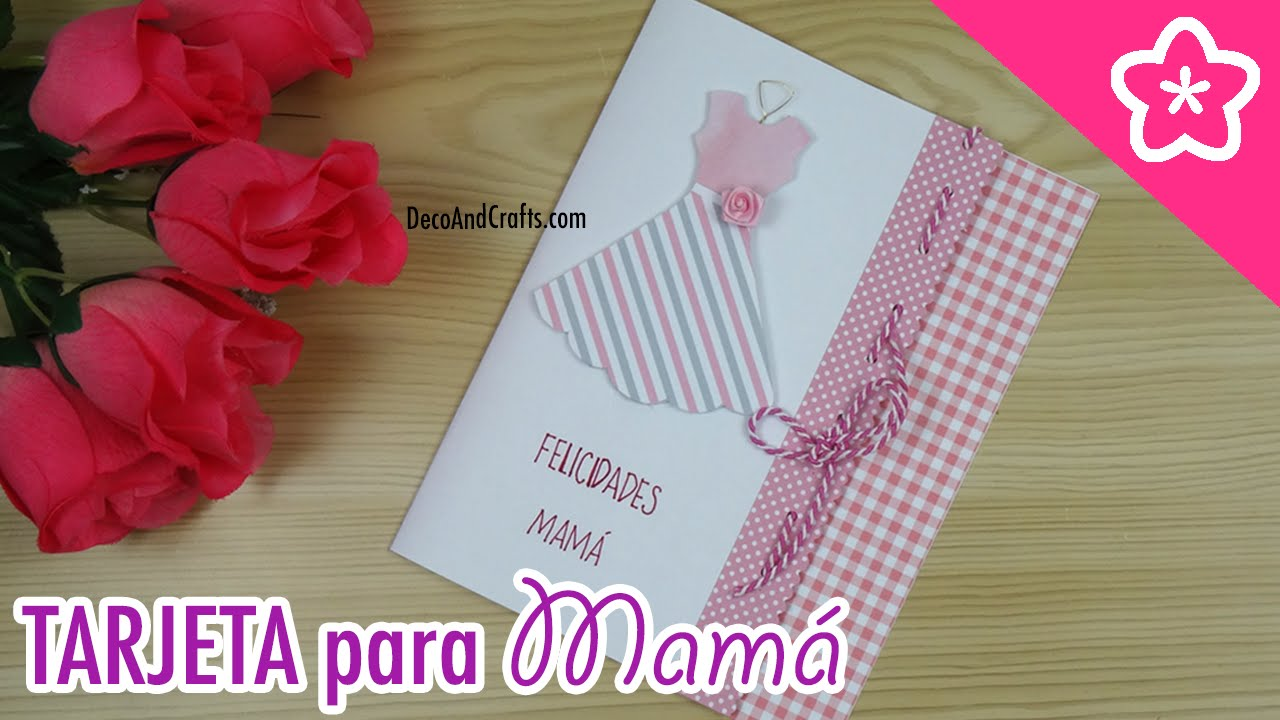 Tarjeta Para El Dia De Las Madres 10 De Mayo Decoandcrafts