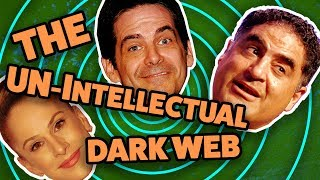 The Un-Intellectual Dark Web (MONTAGE)