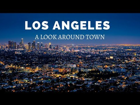 Los Angeles - A Look Around Town