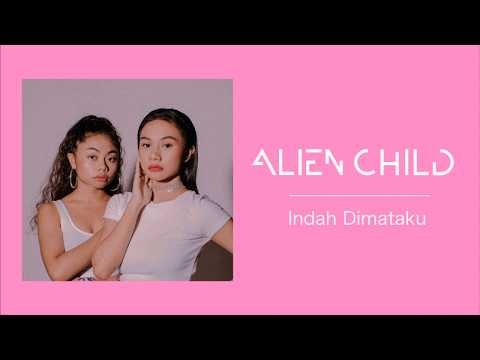 Alien Child - Indah Dimataku (Official Lyric Video)