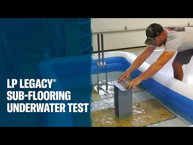 LP Legacy® Premium Sub-Flooring vs. Commodity OSB: 3 Weeks Under Water