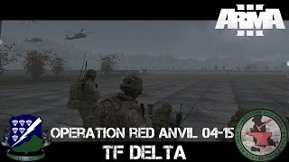 Operation Red Anvil 04-15 TF Delta - ArmA 3 Large Scale Co-op Gameplay