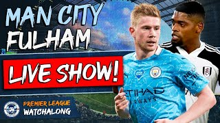 Man City vs Fulham LIVE WATCHALONG STREAM | PREMIER LEAGUE
