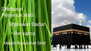 Shalawat Badar - Majelis Rasulullah