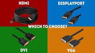 HDMI vs DisplayPort vs DVI vs VGA - Simple Explanation [2018 UPDATE]