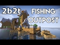 2b2t Fishing Guild Outpost